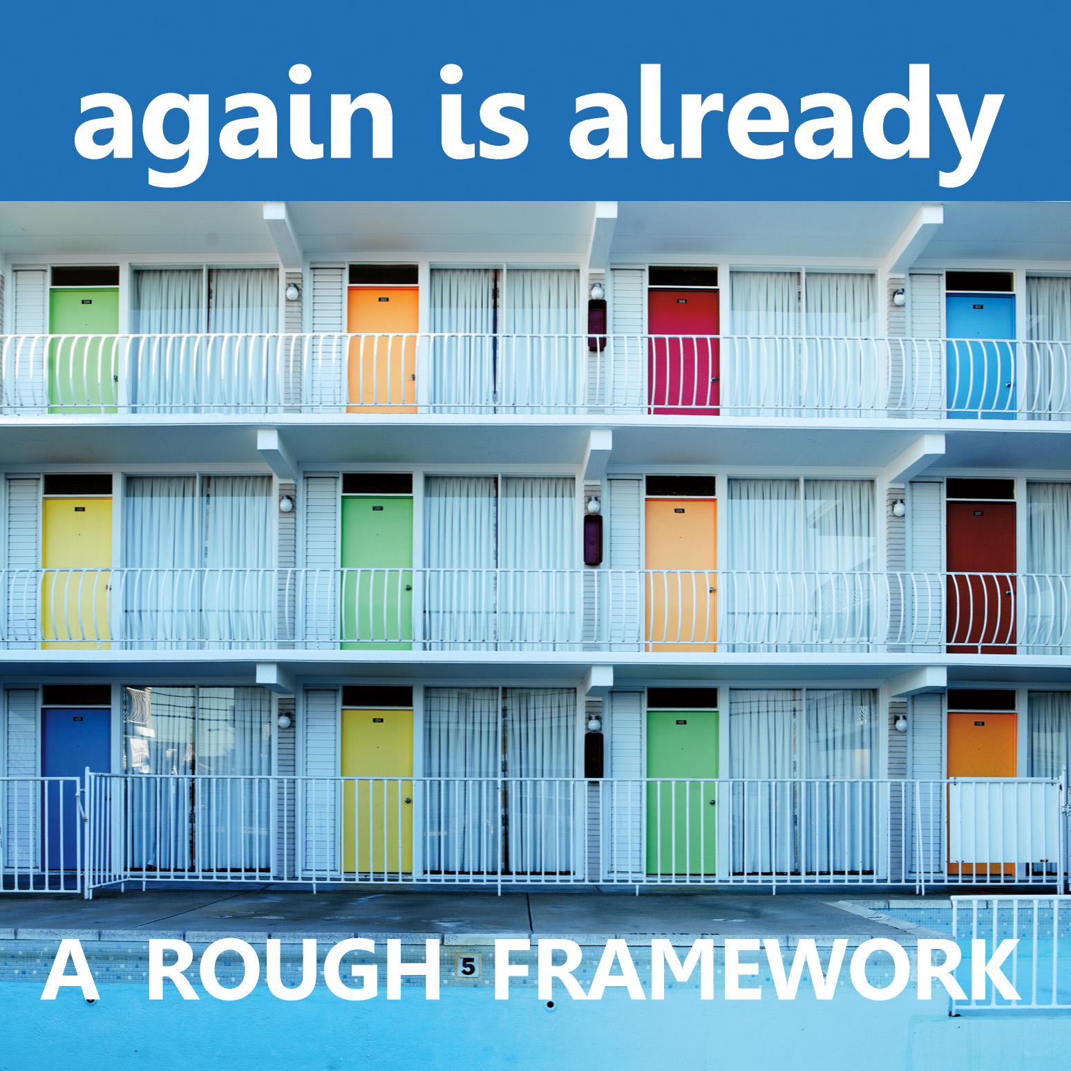 Again Is Already - A Rough Framework